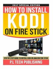 How To Install Kodi On Fire Stick: Step By Step Guide To Install Kodi On Amazon