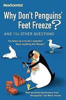 Why Don't Penguins' Feet Freeze?: And 114 Other Questions (New Scientist), New S