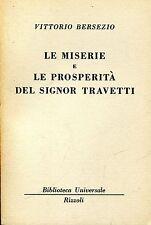 Vittorio Bersezio = LE MISERIE E PROSPERITÀ  DEL SIGNOR TRAVETTI BUR 1704-1706