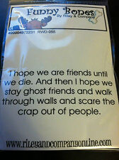"Riley & Company ""I Hope We Are Friends Until We Die"" Cling Mount Stamp"