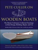 Pete Culler on Wooden Boats: The Master Craftsman's Collected Teachings on Boat