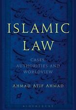 Islamic Law : Cases, Authorities and Worldview by Ahmad Atif Ahmad (2017,...