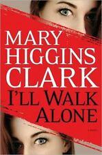 I'll Walk Alone by Mary Higgins Clark 2011, Hardcover, DJ, 1st Edition-1st Print