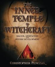 Penczak Temple: The Inner Temple of Witchcraft : Magick, Meditation and Psychic