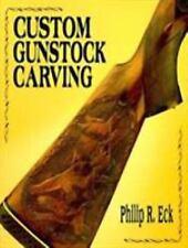 Custom Gunstock Carving by Philip R. Eck (1995, Hardcover)