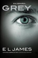 Grey : Cincuenta Sombras de Grey Contada Por Christian by E. L. James (2015,...