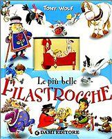 LE PIU' BELLE FILASTROCCHE di TONY WOLF-ed. DAMI- PAG. CARTONATE- 36 pag. 17x21