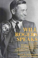Will Rogers Speaks : Over 1,000 Timeless Quotations for Public Speakers (And ...
