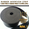 RUBBER INSERTION STRIP 1.5 MM THICK X 300 MM W X 10 METRES LONG COIL   HYT