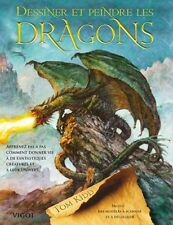Dessiner et peindre les dragons - Tom Kidd