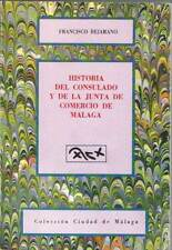 Historia del Consulado y de la Junta de Comercio de Málaga - Francisco Bejarano