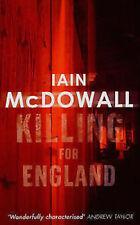IAIN McDOWALL __ KILLING FOR ENGLAND ____ BRAND NEW __ FREEPOST UK