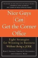 Nice Guys Can Get the Corner Office: Eight Strategies for Winning in Business