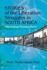 Stories of the Liberation Struggles in South Africa : Mpumalanga Province,...