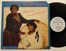 BELL SISTERS make me an instrument Private Pressing MODERN SOUL GOSPEL LP HEAR