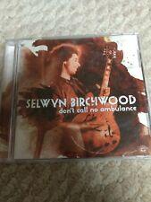 Selwyn Birchwood - Don't Call No Ambulance