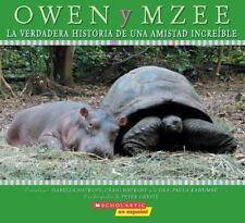 Owen y Mzee: La verdadera historia de una amistad increíble: (Spanish language