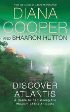 Discover Atlantis: A Guide to Reclaiming the Wisdom of the Ancients, Shaaron Hut