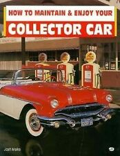 How to Maintain and Enjoy Your Collector Car by Josh Malks (1995) SC