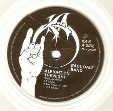PAUL DALE BAND Alright On The Night Vinyl Record 7 Inch KA 6 1981 Clear Vinyl
