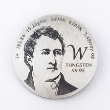 Pay Tribute to Tungsten Discoverer 1.5inch diameter Pure W Metal Coin