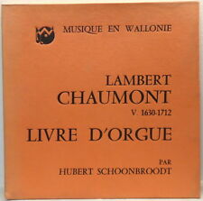Hubert Schoonbroodt - Lambert Chaumont : Livre D'Orgue Organ Works 3LP Box RARE