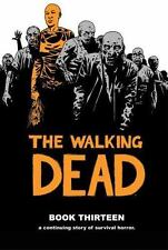 The Walking Dead Book 13 Robert Kirkman 2016 A Continuing Story Of Survival NEW