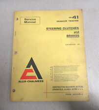 Allis-Chalmers HD-41 Crawler Loader Service Manual Steering Brakes Clutches 1972