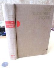 THE KLONDIKE FEVER; LIFE & DEATH Last Great GOLD RUSH,1958,Pierre Berton