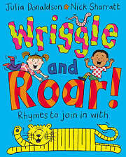 Wriggle and Roar!: Rhymes to Join in with by Julia Donaldson (Paperback, 2005)