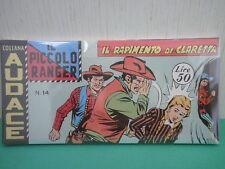 Collana AUDACE il Piccolo Ranger Striscia Fumetto  Anastatica  2°serie N 14 CU