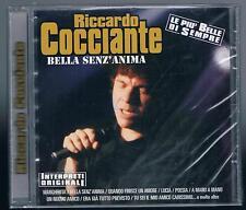 RICCARDO COCCIANTE BELLA SENZ'ANIMA LE PIU' BELLE DI SEMPRE CD F.C. SIGILLATO!!!