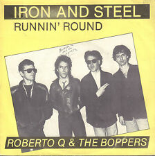 "ROBERTO Q & THE BOPPERS ‎– Iron And Steel (1981 DUTCH BLUES/ROCK SINGLE 7"")"