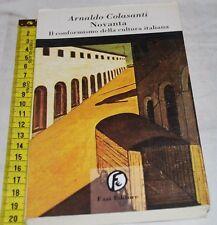 COSALASANTI - NOVANTA conformismo cultura italiana - Fazi 1A 1996 - pag 158