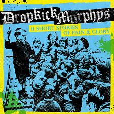 Dropkick Murphys - 11 Short Stories of Pain & Glory [New CD]