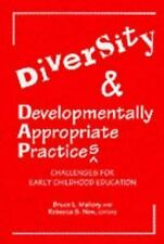 Diversity and Developmentally Appropriate Practices: Challenges for Early Child