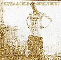 Neil Young - Silver and Gold [CD]