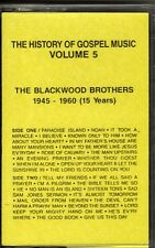 """THE BLACKWOOD BROTHERS..""""THE HISTORY OF GOSPEL MUSIC""""..""""VOL. 5"""".....OOP CASSETTE"""