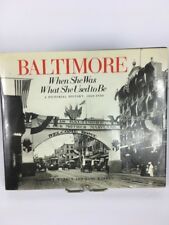 BALTIMORE When She Was What She Used To Be Pictorial History 1850-1930 HC/DJ