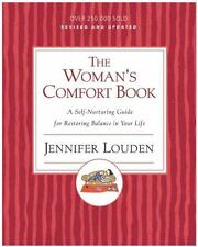 The Woman's Comfort Book: A Self-Nurturing Guide for Restoring Balance in Your L