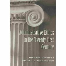 Administrative Ethics in the Twenty-first Century (Teaching Texts in Law and Pol