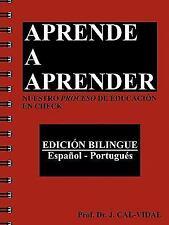 Aprende a Aprender : Nuestro Proceso de Educación en Check by J. Cal-Vidal...