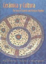 Ceramica y Cultura: The Story of Spanish and Mexican Mayilica-ExLibrary