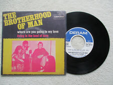 "45T 7"" THE BROTHERHOOD OF MAN ""Where are you going to my love"" DERAM 298 FR §"