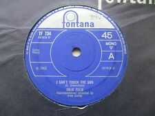 """JULIE FELIX I Can't Touch The Sun/Rainy Day UK 7"""" EX Cond"""