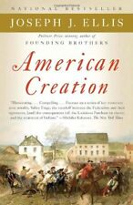 American Creation: Triumphs and Tragedies in the Founding of the Republic by Jos