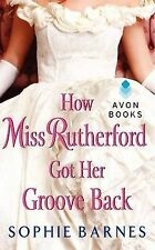 How Miss Rutherford Got Her Groove Back by Sophie Barnes (Paperback / softback,