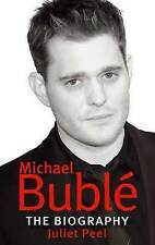 Michael Buble: The Biography, Juliet Peel, Paperback, New