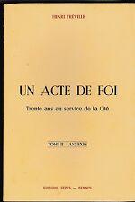 BRETAGNE  UN ACTE DE FOI TRENTE ANS AU SERVICE DE LA CITE  FREVILLE T II ANNEXES