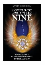 Downloads from the Nine : Recognize Your Higher Self Effortlessly by Matias...